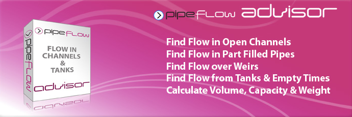 Pipe Flow Advisor Software for flow in open channels and flow from tanks